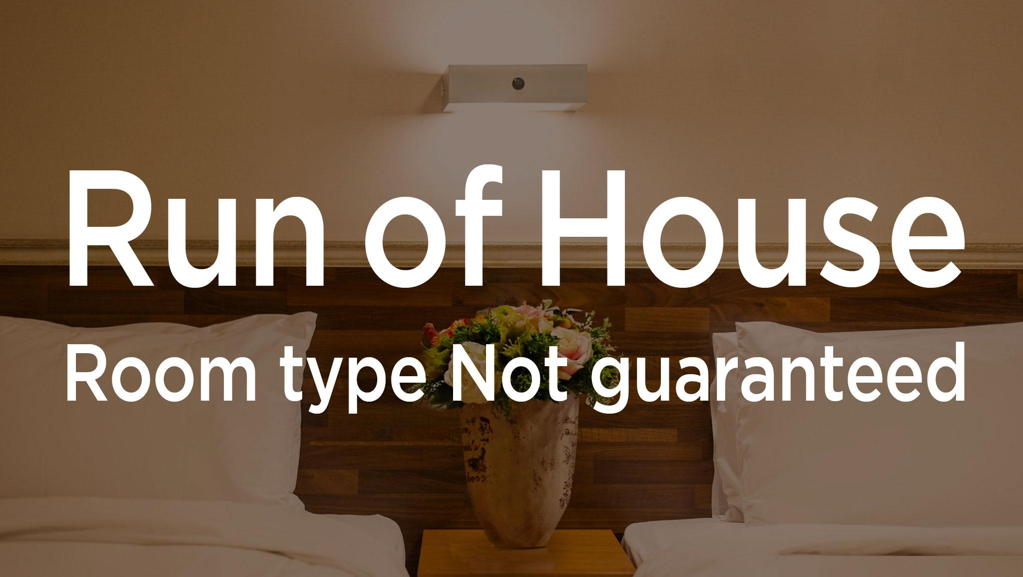 Run Of House - Room Type Not guaranteed